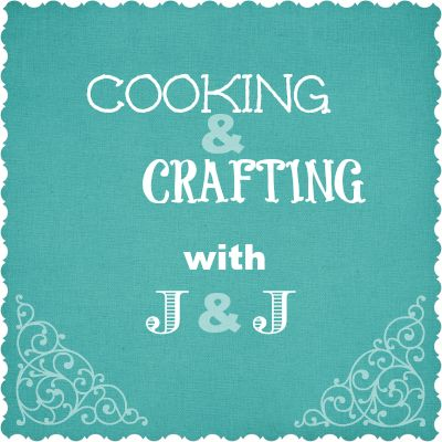 Cooking and Crafting with J & J Link Up