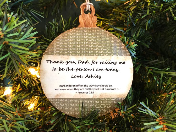Personalized Dad Ornament, Personalized Ornament for Dad, Personalized Father Ornament, Ornament for Father, Christian Dad, Proverbs 22 by AtHomeWithWords on Etsy https://www.etsy.com/listing/539563347/personalized-dad-ornament-personalized