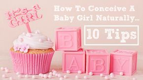 How To Conceive A Baby Girl Naturally: 10 Tips http://www.momvelous.com/how-to-conceive-a-baby-girl-naturally-10-tips #baby #girl #conceive