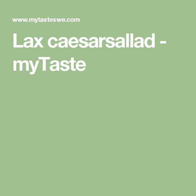 Lax caesarsallad - myTaste