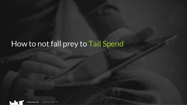 How to not fall prey to Tail Spend