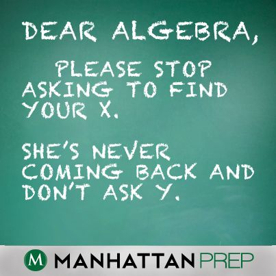 Algebra joke! #math #GRE #GMAT #Funny ManhattanPrep.com | All Things ...