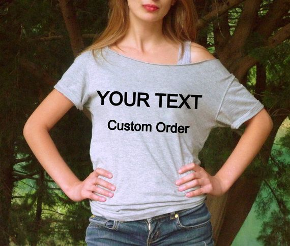 Custom Shirt MADE TO ORDER T-shirt You Choose The by FavoriTee