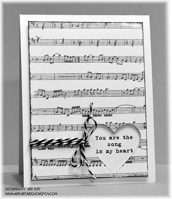 Song In My Heart Card created by Julie at daydesignsblogspot. Materials used are - Cardstock: (luxury white) Gina K. Designs Stamps: (Vintage Music) Market Street Stamps Punch: (heart) Stampin' Up! Fiber: (black and white/Baker's Twine) The Twinery Font:(typical typewriter) www.1001freefonts.com