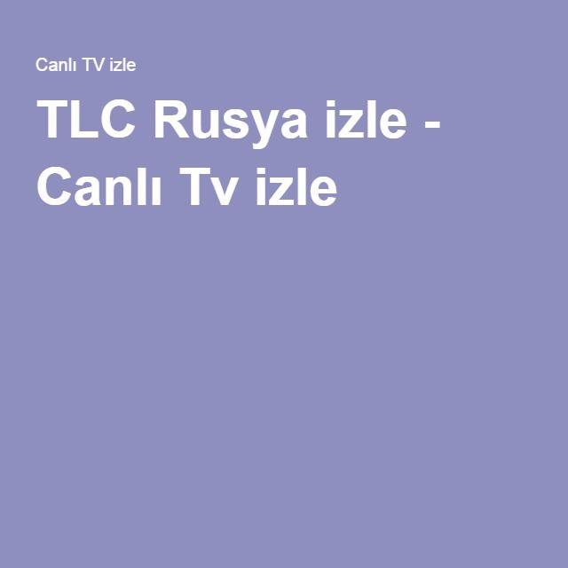 TLC Rusya izle - Canlı Tv izle