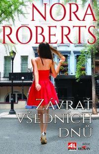 Závrať všedních dnů - Nora Roberts #alpress #noraroberts #bestseller #román #knihy #trilogie