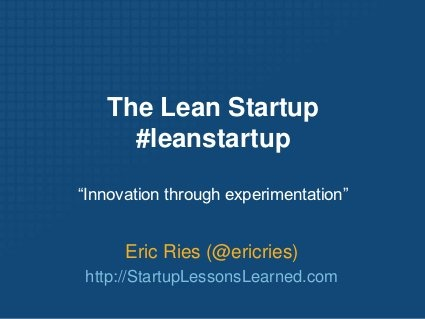 Eric Ries,Author/Speaker/Consultant, The Lean Startup by 500 Startups on Nov 03, 2010                                                                15,283 views                                  Presentation by Eric Ries (Author/Speaker/Consultant, The Lean Startup) at the 'Lean Startup, Lean Investor' event on November 3, 2010 (Produced by 500 Startups & Nokia/Nokia Growth Partners)