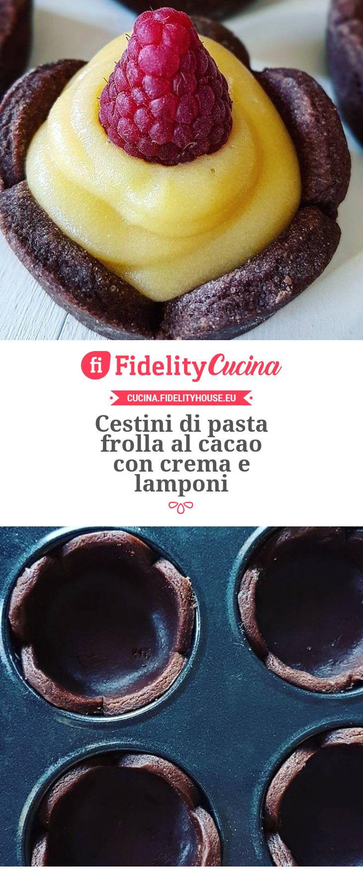 Cestini di pasta frolla al cacao con crema e lamponi