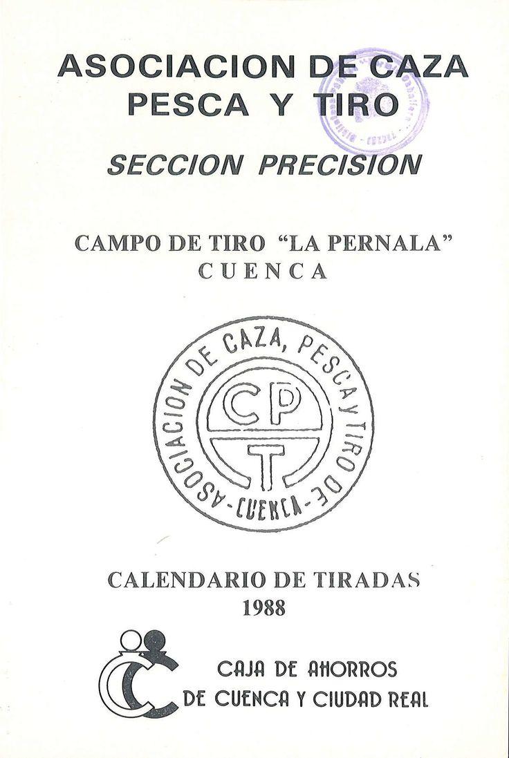 """Calendario de Tiradas de Tiro organizadas por la Asociación de Caza, Pesca y Tiro de Cuenca de Cuenca para el año 1988 en el Campo de Tiro """"La Pernala"""" #Cuenca #Tiro"""