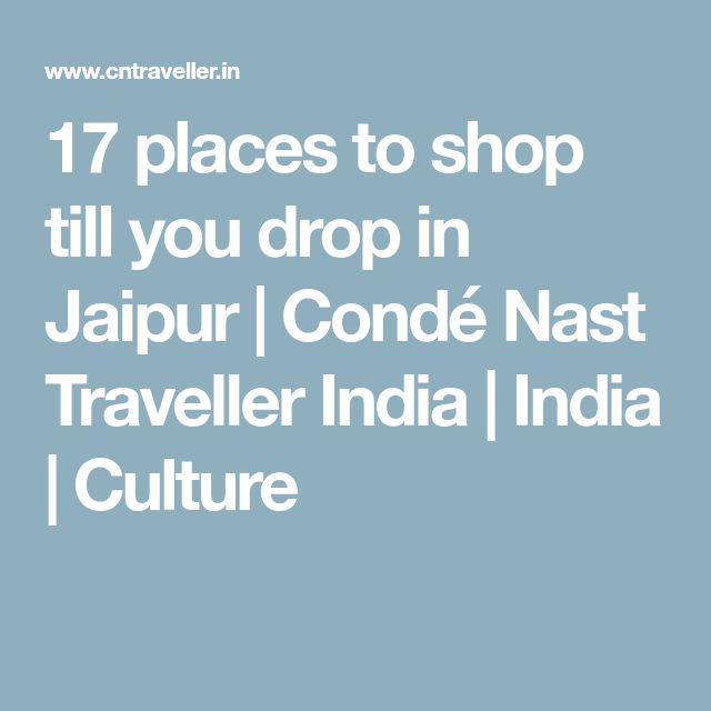 17 places to shop till you drop in Jaipur | Condé Nast Traveller India | India | Culture