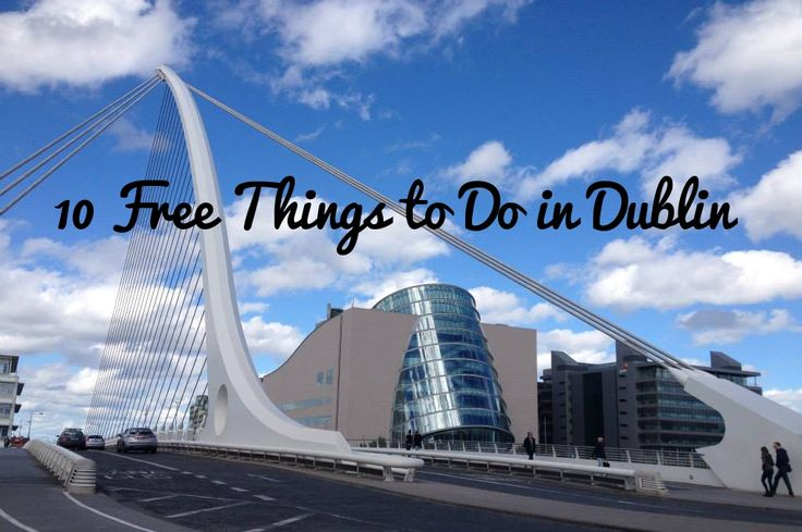 Dublin may be ranked 18th in the Top 20 Most Expensive Cities in Europe, but there are plenty of attractions that will give you a real flavour of the city without costing a thing!