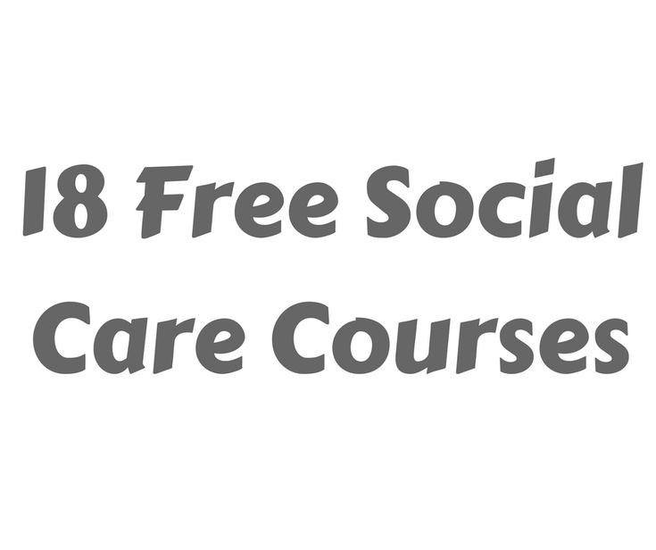 18 Free Social Care Courses - #health #Care #socialwork #NHS