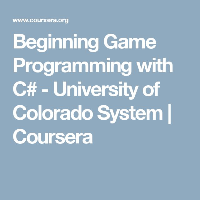 Beginning Game Programming with C# - University of Colorado System | Coursera