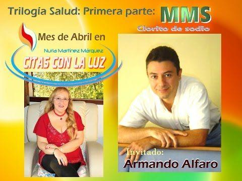 Citas con la Luz 4_Qué es MMS o clorito de sodio_con Armando Alfaro - YouTube