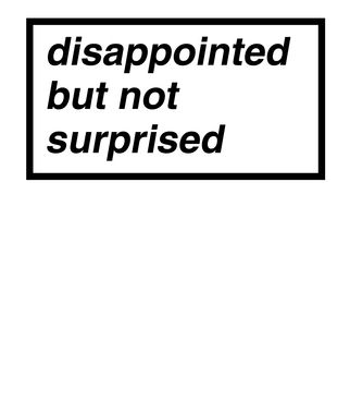 disappointed, but not surprised, sad club, frase, grunge, hipster, tumblr