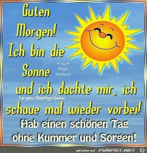 ein Bild für's Herz 'Guten Morgen ich bin die Sonne.jpg' von Floh. Eine von 1014 Dateien in der Kategorie 'guten-Morgen-Bilder' auf FUNPOT.