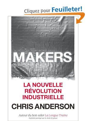 Makers : La nouvelle révolution industrielle: Amazon.fr: Chris Anderson: Livres