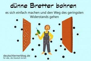 dünne Bretter bohren Redewendungen Bilder deutschlernerblog