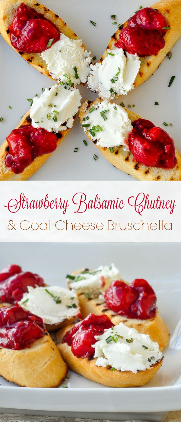 Strawberry Balsamic Chutney and Goat Cheese Bruschetta - an unusually delicious combination of flavours that's bound to surprise and delight at any party from New Years Eve to 4th of July!