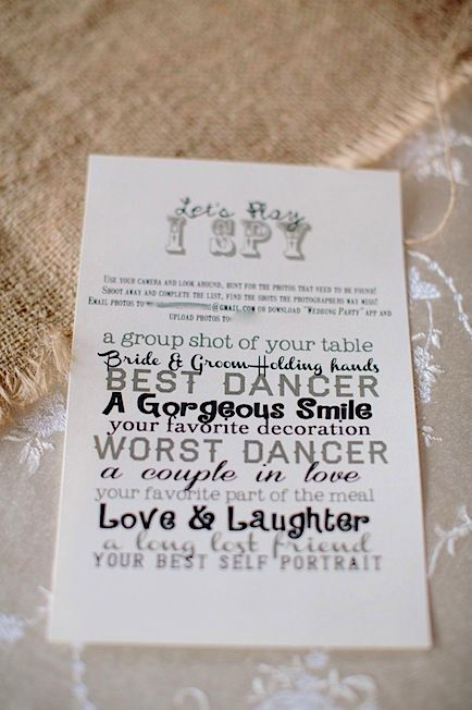 I Spy Wedding Game for Guests.  Something extra for guests who have cameras or their camera phones with. Later they can upload and send photos to you.  Cute idea and this wedding had other cute ideas too.  Check it out.