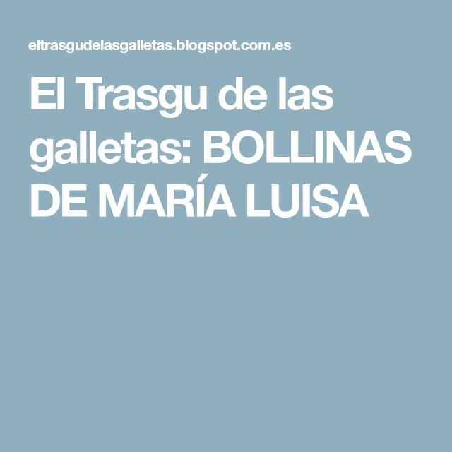 El Trasgu de las galletas: BOLLINAS DE MARÍA LUISA