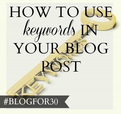 10. of #Blogfor30: How to use keywords in your blog post