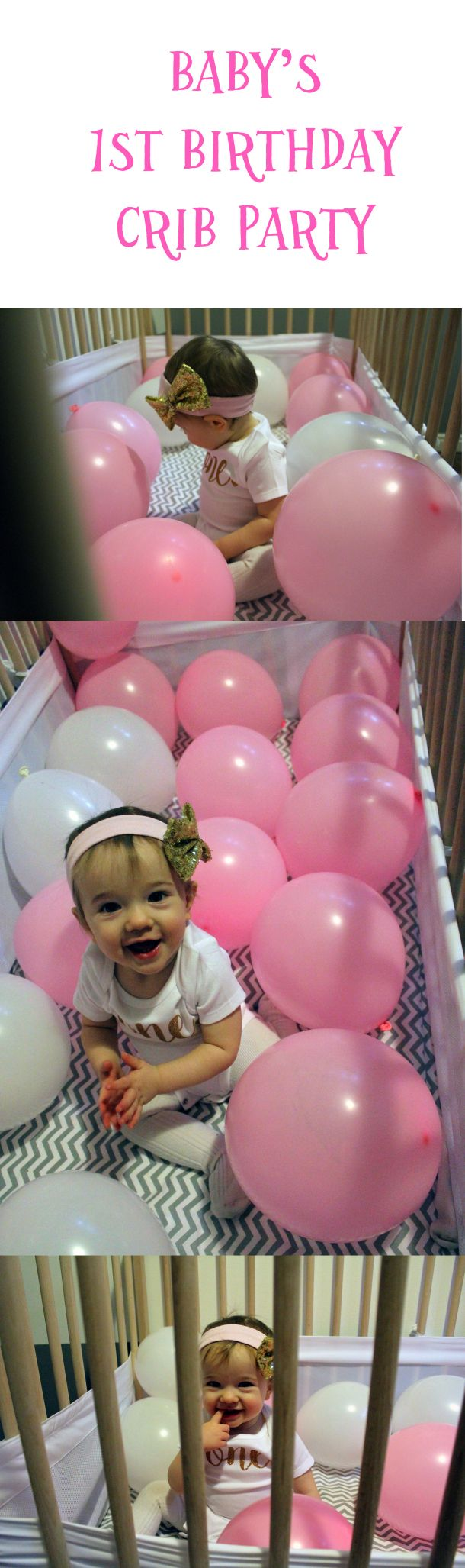 For Zoe's first birthday, we filled her crib with balloons for a cute, fun-filled birthday party.