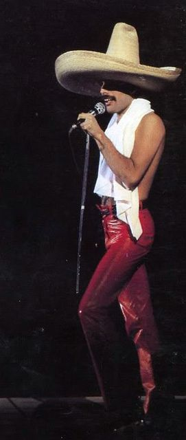 Freddie Mercury - in honor of Mexican Independence Day - Sept 16th - hoping that posting this doesn't constitute a hate crime. Since the original pinning I've been assured that donning a comically large sombrero in an overly campy way is OK with the locals.