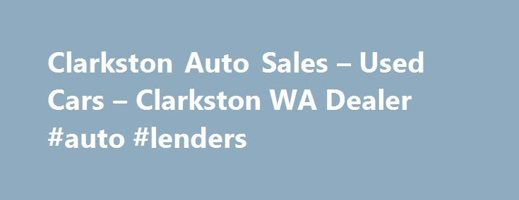 Clarkston Auto Sales – Used Cars – Clarkston WA Dealer #auto #lenders http://auto.remmont.com/clarkston-auto-sales-used-cars-clarkston-wa-dealer-auto-lenders/  #auto car sales # Clarkston Auto Sales – Clarkston WA, 99403 Clarkston Auto Sales – Clarkston Used Cars, Used Pickup Trucks Lot – Serving Lewiston Pomeroy For Used Cars. Used Pickups For Sale inventory, visit Clarkston Auto Sales in Clarkston, one of the Used Cars, Used Pickup Trucks lots in WA. We carry all the [...]Read More...The…