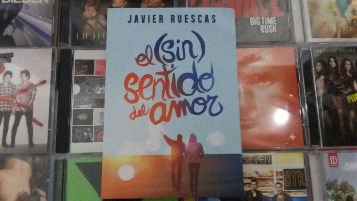 """""""El (Sin) Sentido del Amor"""" escrito por Javier Ruescas:"""