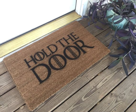 This makes me giggle & sad all at once https://www.etsy.com/listing/466576666/game-of-thrones-hold-the-door-mat