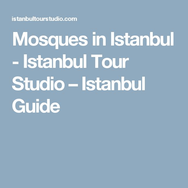 Mosques in Istanbul - Istanbul Tour Studio – Istanbul Guide