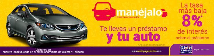 En manéjalo te prestamos sin necesidad de que dejes tu auto (valido para Toluca)