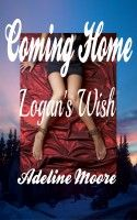 #FREE #EBOOK Coming Home Logan's Wish, an ebook by Adeline Moore at Smashwords