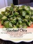 the okra recipe that will change your mind - not consumed