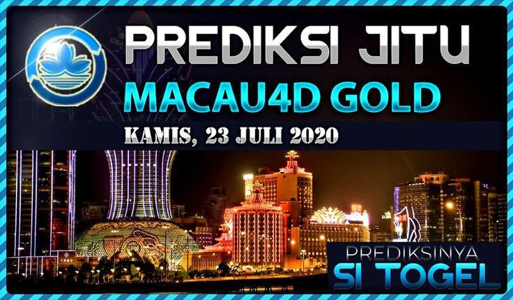 Prediksi Macau 4d Gold Kamis 23 Juli 2020 in 2020 | Macau