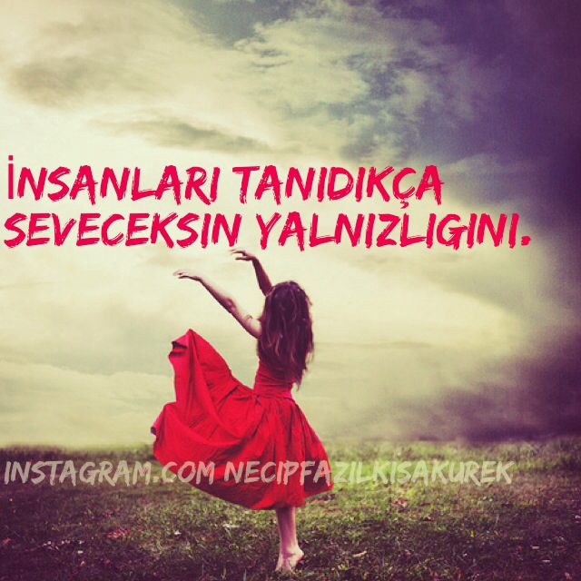 Necip Fazıl Kısakürek Türk Türkiye edebiyat sanat şiir dost Allah sevgili aşk insan sevgi yalnızlık güzel özlü söz