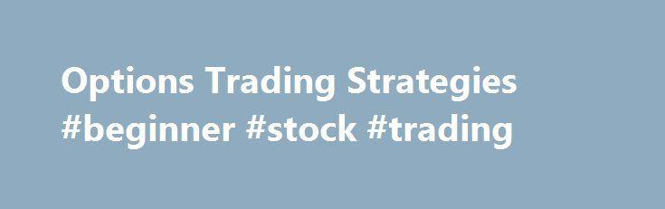 "Options Trading Strategies #beginner #stock #trading http://stock.remmont.com/options-trading-strategies-beginner-stock-trading/  medianet_width = ""300"";   medianet_height = ""600"";   medianet_crid = ""926360737"";   medianet_versionId = ""111299"";   (function() {       var isSSL = 'https:' == document.location.protocol;       var mnSrc = (isSSL ? 'https:' : 'http:') + '//contextual.media.net/nmedianet.js?cid=8CUFDP85S' + (isSSL ? '&https=1' : '');       document.write('');   })();Ultimate…"