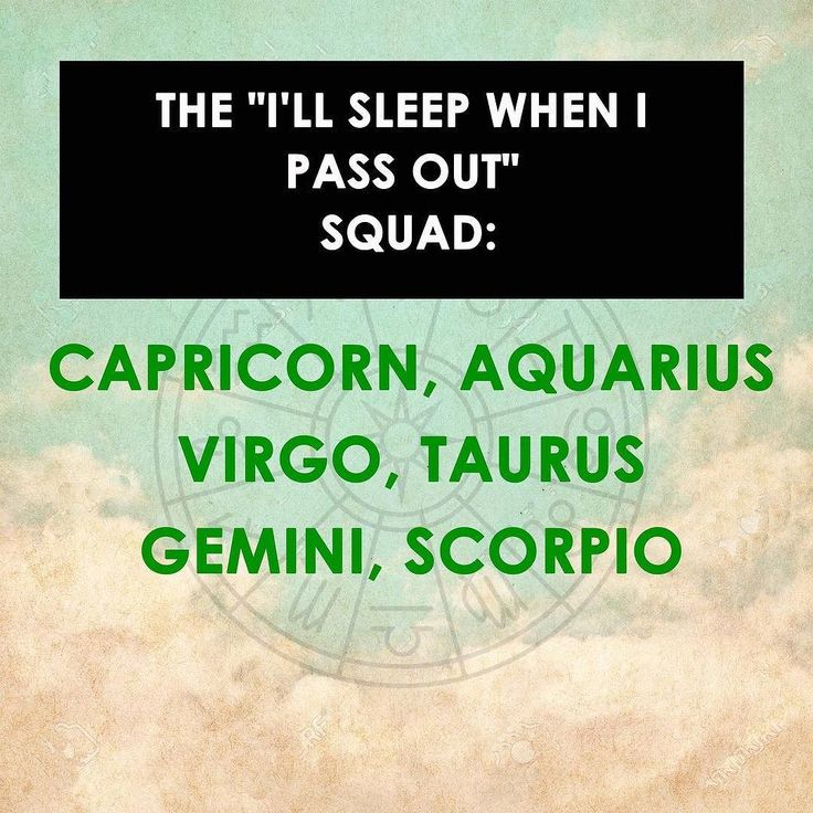 It's not tomorrow... until I sleep! Capricorn<<<Same! (But Im an Aquarius)