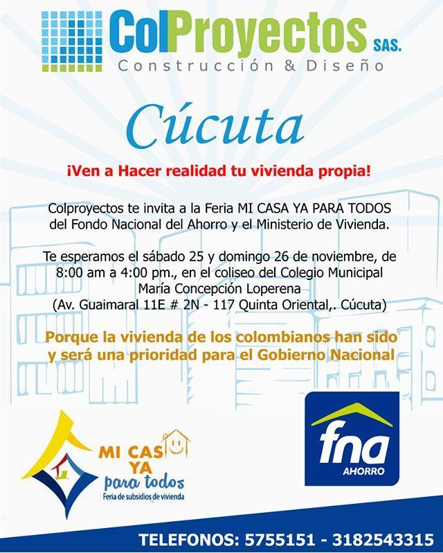 Mañana inicia la feria #MiCasaYa Para Todos #Cúcuta, el evento que te permitirá acceder a los los mejores proyectos de vivienda,beneficios del FNA, el Ministerio de Vivienda, Ciudad y Territorio y obtener un descuento especial de 1.000.000 en nuestros proyectos ¡No faltes! Visita: www.colproyectos.com Telefonos: 5755151 - 3182543315