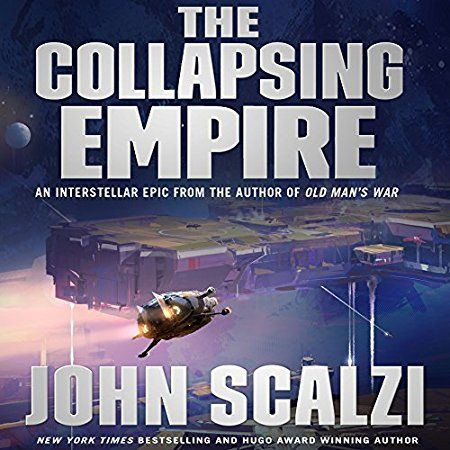 The Collapsing Empire by John Scalzi | LibraryThing
