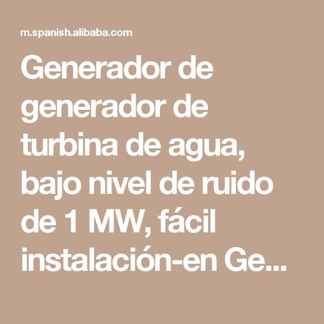Generador de generador de turbina de agua, bajo nivel de ruido de 1 MW, fácil instalación-en Generadores de Energía Alternativa de Generadores en m.spanish.alibaba.com.