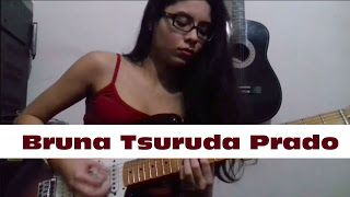Bruna Tsuruda Prado: Rolling Stones Brasil Guitar Cover #02 (Can't You Hear me Knocking)   Rolling Stones Brasil Guitar Cover #02 (Can't You Hear me Knocking) Rolling Stones Brasil Guitar Cover #01 (Brown Sugar) Bruna Tsuruda Prado