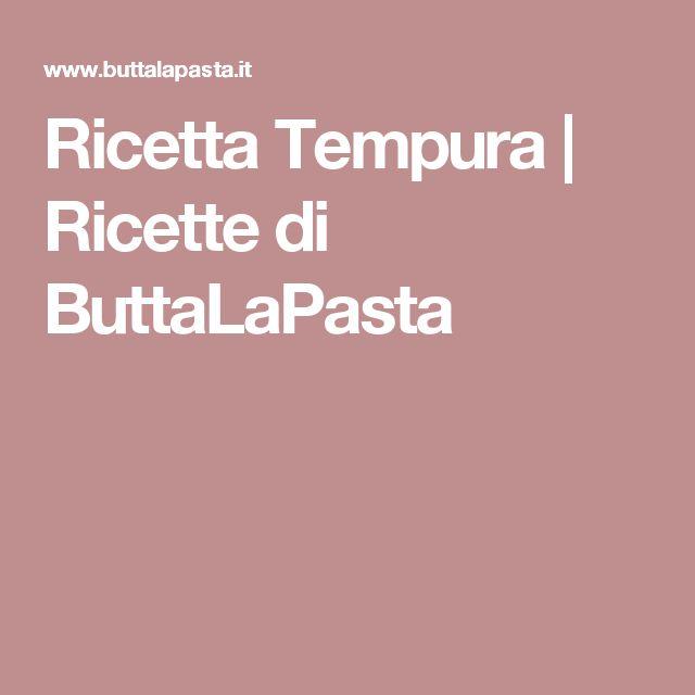 Ricetta Tempura | Ricette di ButtaLaPasta