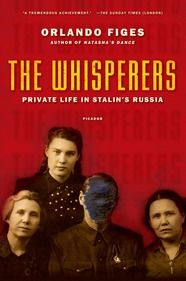 The Whisperers: Private life in Stalin's Russia - Orlando Figes - Ground Floor - 947.0842 F471W 2007