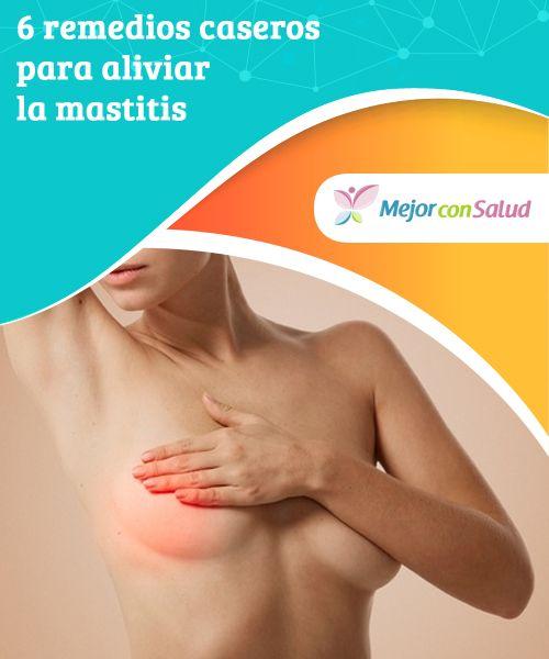 6 #remedioscaseros para aliviar la #mastitis   La mastitis es una infección del tejido #mamario que afecta a las #mujeres que están en periodo de lactancia. Descubre 6 buenos remedios para aliviarla
