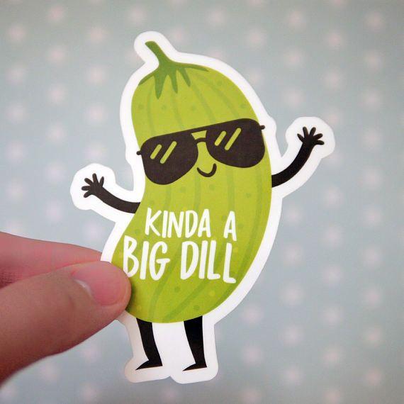 Kinda a Big Dill Funny Pickle Sticker - Big Deal Sticker - Congratulations Stickers - Funny Car Window Stickers - Funny Laptop Sticker - S67