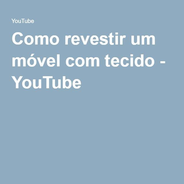 Como revestir um móvel com tecido - YouTube