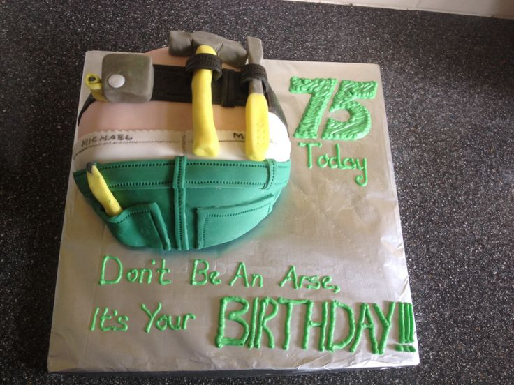 Carpenters Carpentry Handyman Handy Man Joiner Tool Hammer Screwdriver Tool belt Toolbox Grandad Bum Dome Birthday Cake 75 Today. 'Don't be an arse, it's your birthday!'