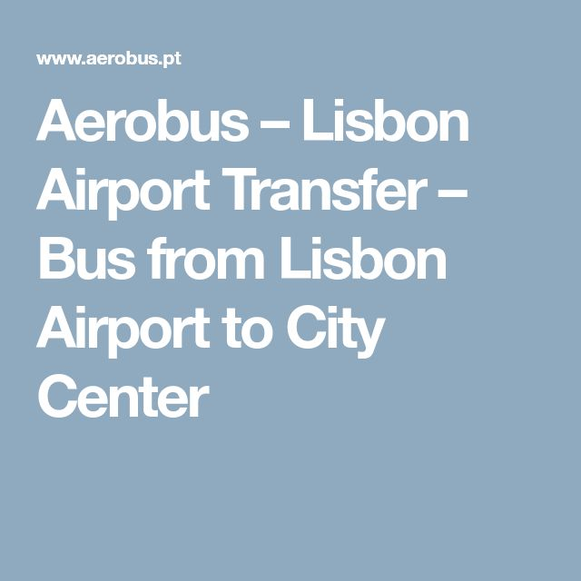 Aerobus – Lisbon Airport Transfer – Bus from Lisbon Airport to City Center